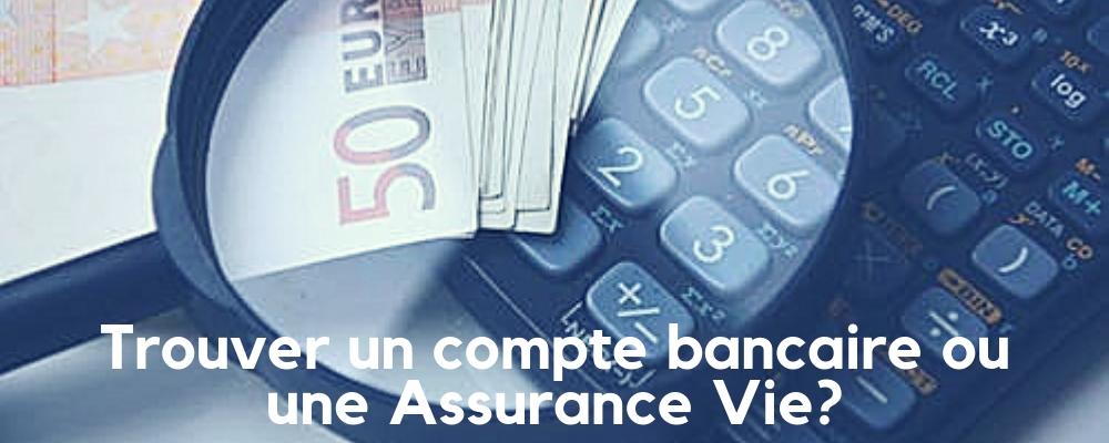 Trouver une assurance Vie ou un compte bancaire