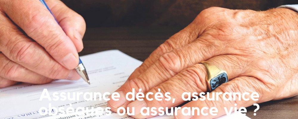 Assurance Obsèques, assurance Décès ou assurance Vie ?