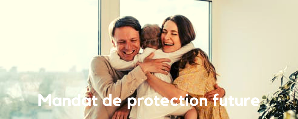 Pourquoi un mandat de protection future ?