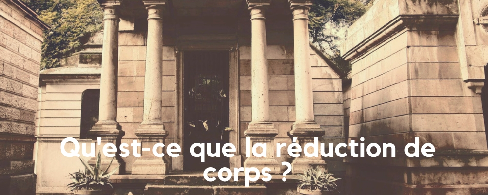 La Réduction de Corps