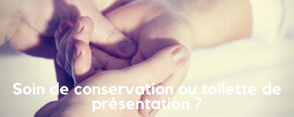 Soin de Conservation ou Toilette mortuaire ?