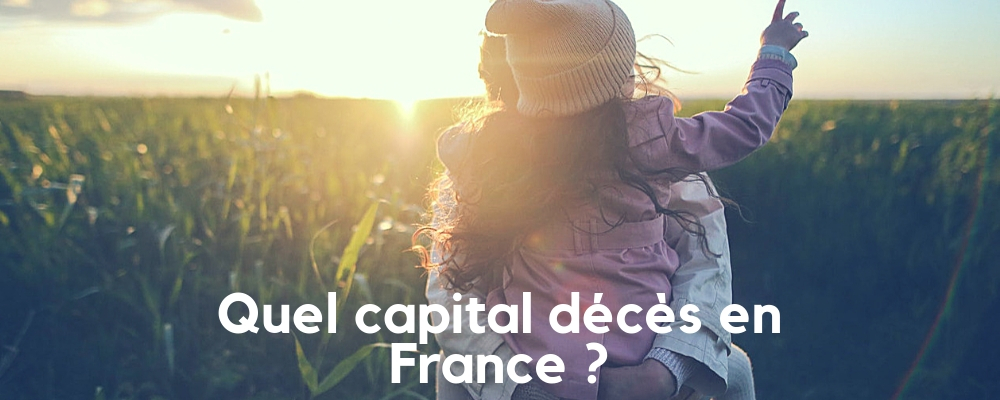 Quel capital décès en France ?